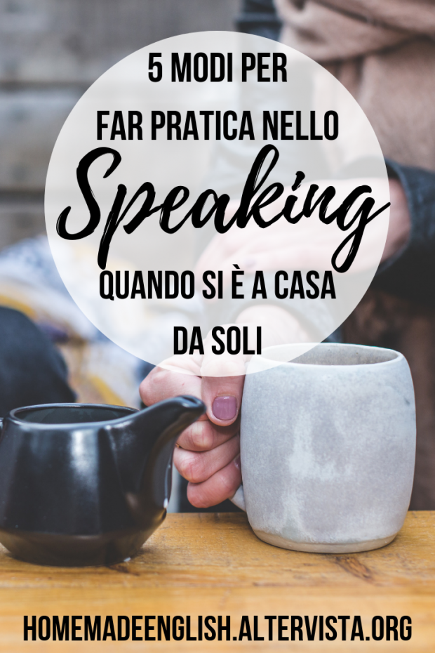 Speaking a casa da soli